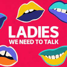Ladies We Need To Talk podcast profile pic