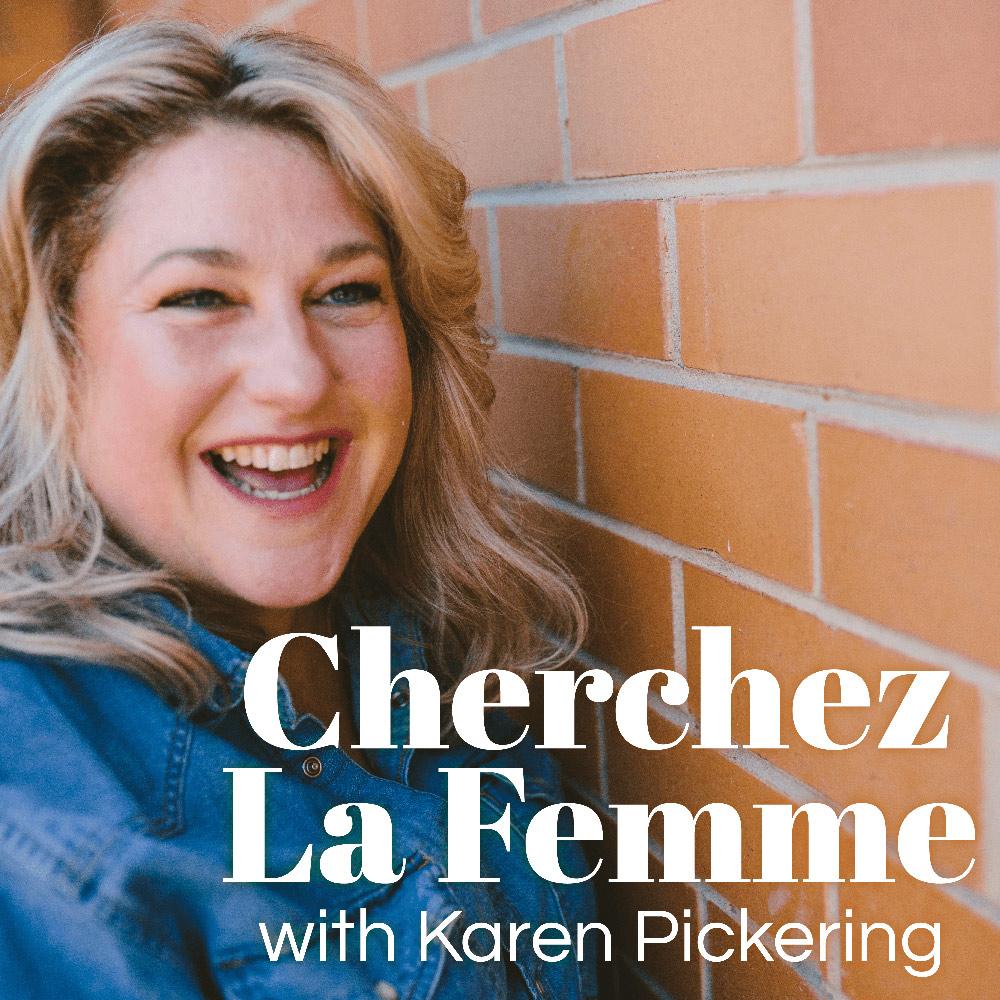 Cherchez La Femme - with Karen Pickering